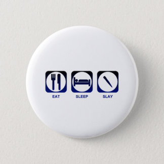 Eat Sleep Slay 6 Cm Round Badge