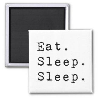 Eat Sleep Sleep Square Magnet