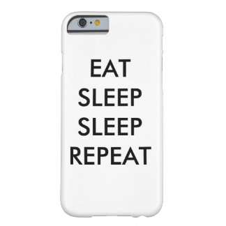 eat sleep sleep repeat iphone 6/s phone case