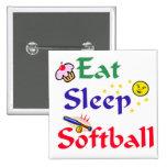 Eat Sleep Softball Pins