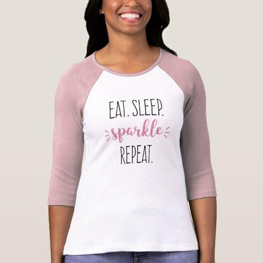 Eat Sleep Sparkle Repeat Dancers Makeup Artists T-Shirt