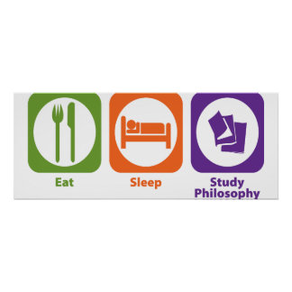 Eat Sleep Study Philosophy Poster