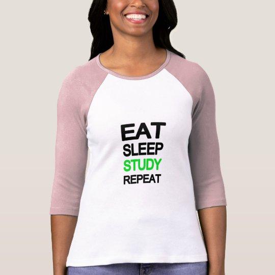 Eat sleep study repeat T-Shirt