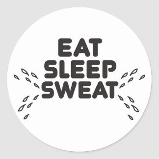 eat sleep sweat - funny sports round sticker
