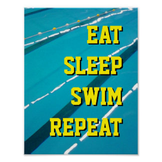 EAT SLEEP SWIM REPEAT swimming pool posters