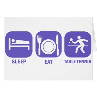 eat sleep table tennis greeting card