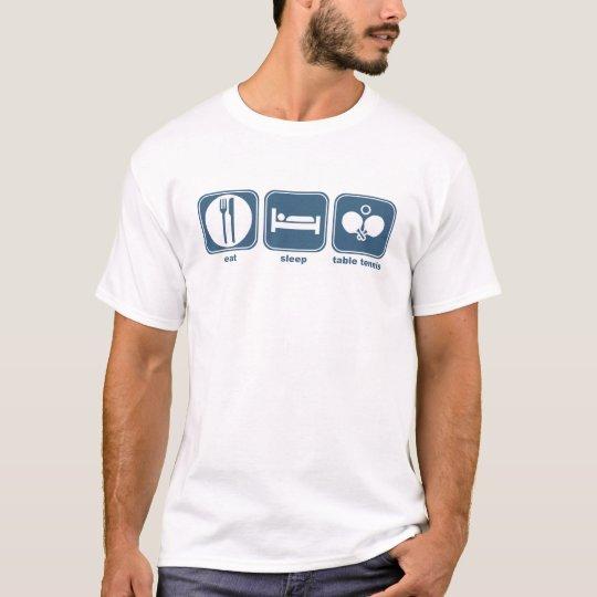 eat sleep table tennis T-Shirt