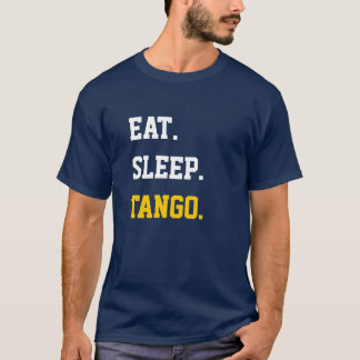Eat Sleep tango T-Shirt