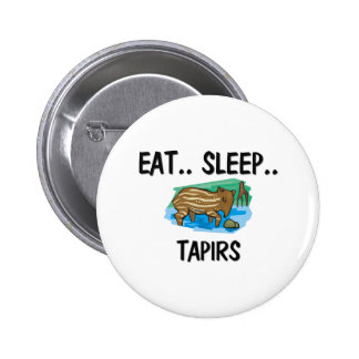 Eat Sleep TAPIRS 6 Cm Round Badge