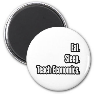 Eat Sleep Teach Economics Fridge Magnets