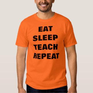 Eat, Sleep, Teach, Repeat Tees
