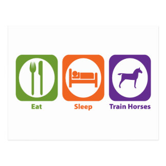 Eat Sleep Train Horses Post Card