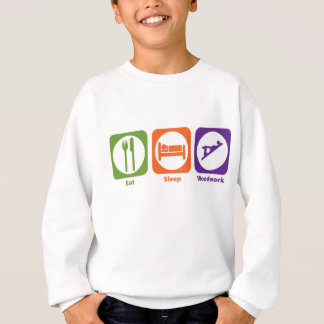 Eat Sleep Woodwork Sweatshirt