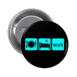 Eat sleep work pins