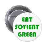 Eat Soylent Green Pins
