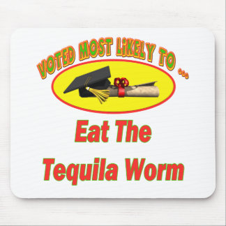 Eat Tequila Worms Mouse Pad