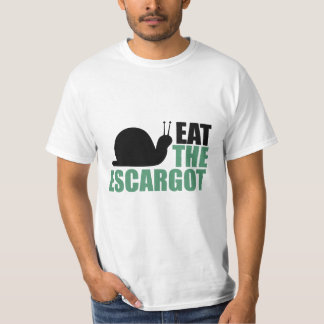Eat the Escargot Land Snail Delicacy T-Shirt