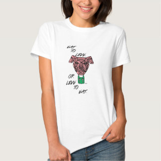 Eat to Live or Live to Eat Tee Shirts