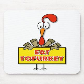 Eat Tofurkey Thanksgiving Gift Mousepads