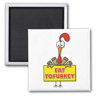 Eat Tofurkey Thanksgiving Gift Square Magnet