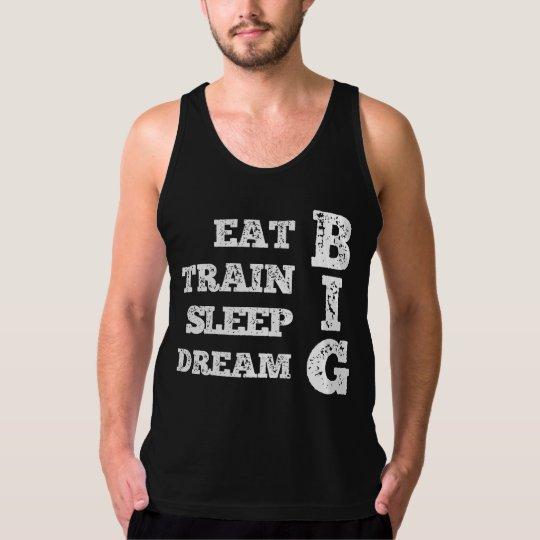 Eat, Train, Sleep, Dream BIG Tank Top