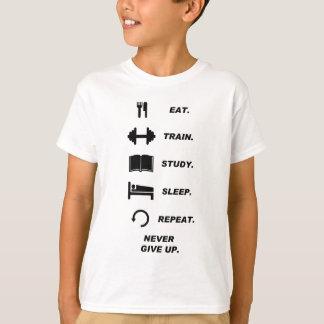 Eat. Train. Study. Sleep. Repeat. Never Give Upp. T-Shirt