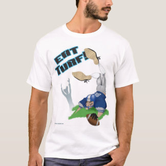 EAT TURF! T-Shirt