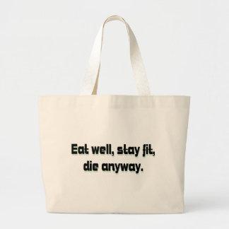 Eat well, stay fit, die anyway. jumbo tote bag