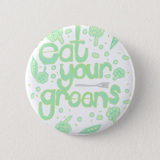 eat your greens 6 cm round badge