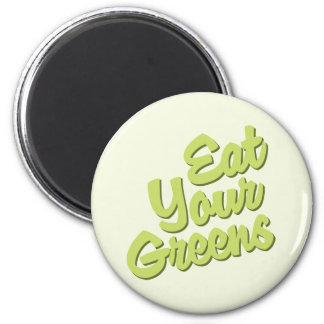 Eat Your Greens 6 Cm Round Magnet