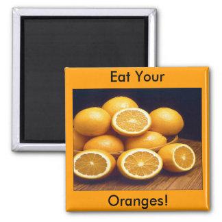 Eat Your Oranges Refrigerator Magnets