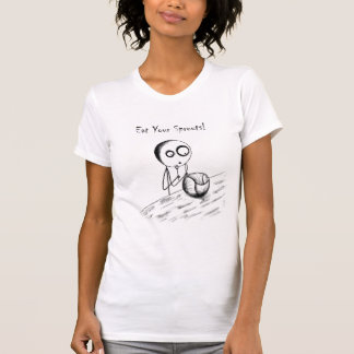 Eat your sprouts b&w Womens T T-Shirt