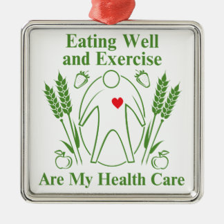 Eating Well and Exercise are My Health Care Christmas Ornament