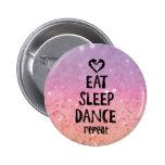EatSleepDanceglitter.jpg 6 Cm Round Badge