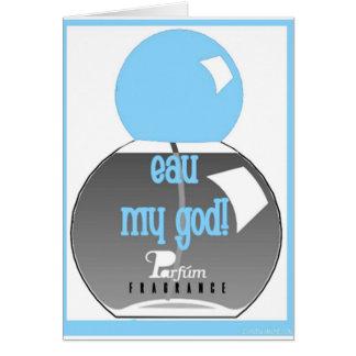 EAU MY GOD GREETING CARD