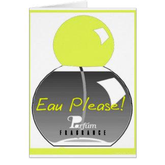 EAU PLEASE GREETING CARD