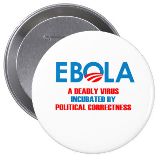 EBOLA - A DEADLY VIRUS INCUBATED 10 CM ROUND BADGE