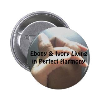 Ebony & Ivory Living in Perfect Harmony 6 Cm Round Badge