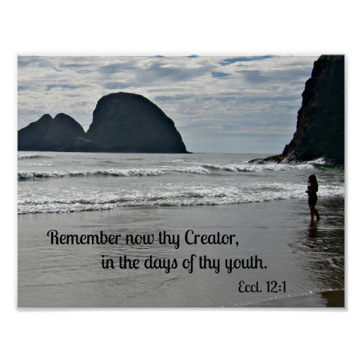 Ecclesiastes 12:1 Remember now thy Creator... Posters