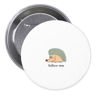 echidna ish cartoon 03 HEDGEHOG, follow me 7.5 Cm Round Badge