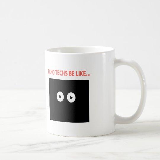 Echo Eyes Be Like Coffee Mug