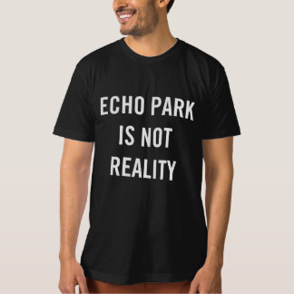 Echo Park Is Not Reality - Men's Black T-Shirt