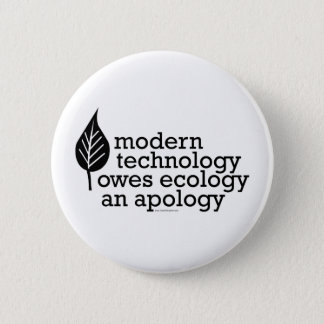 Ecology / Technology Quote 6 Cm Round Badge