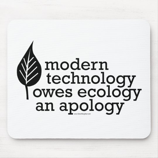 Ecology / Technology Quote Mouse Pad