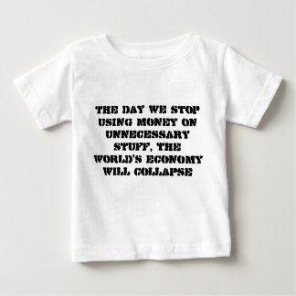 Economic collapse, when stop using money baby T-Shirt