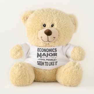 Economics College Major Only Cool People Like It Teddy Bear
