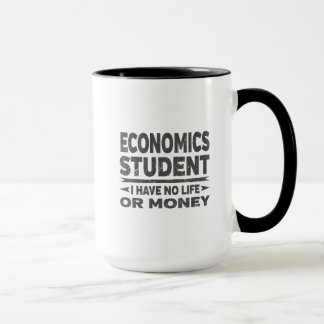 Economics College Student No Life or Money Mug
