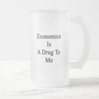 Economics Is A Drug To Me Frosted Glass Mug