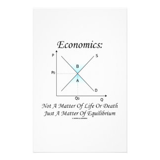Economics Not Matter Of Life Or Death Equilibrium Stationery