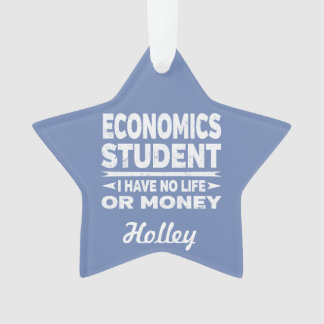 Economics Student No Life or Money Ornament